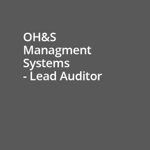 OH&S Management Systems - Lead Auditor