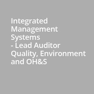 Integrating systems management lead auditor QM EM OHS
