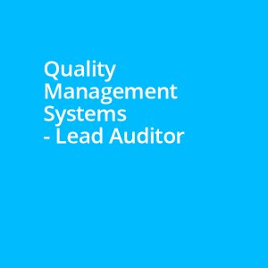 Quality Management Systems - Lead Auditor